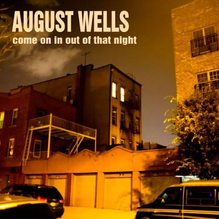 August Wells Come on in